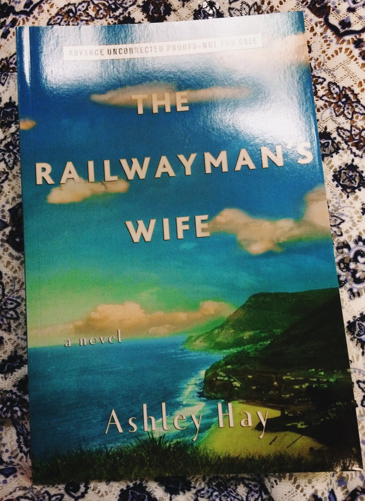 The Railwayman's Wife by Ashley Hay, coming April 2016