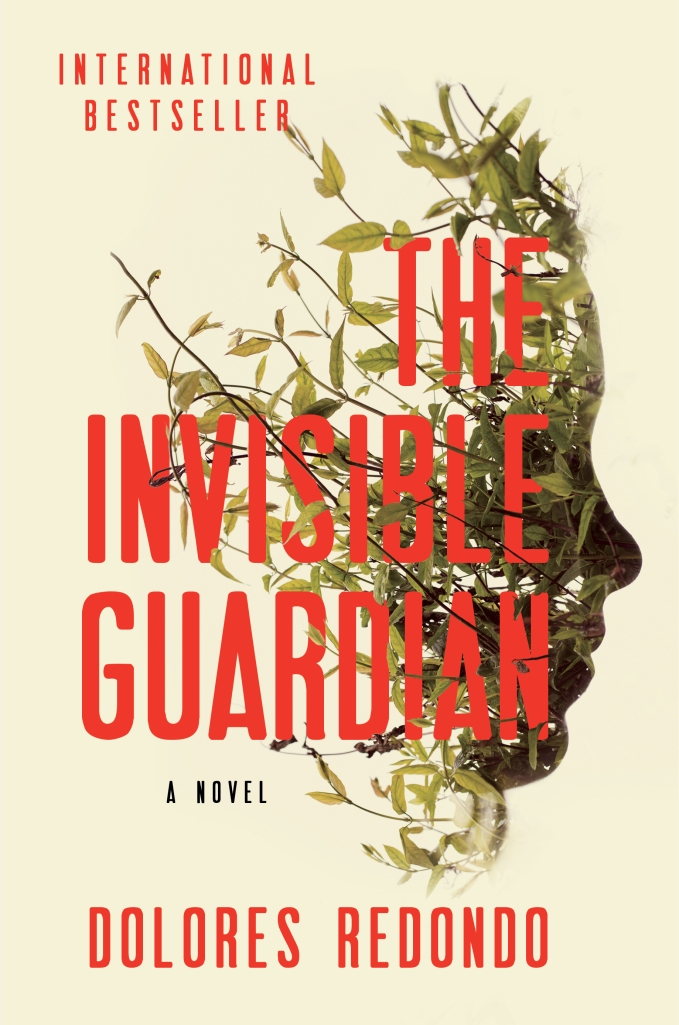 The Invisible Guardian by Dolores Redondo. Coming March 2016. Atria Books.